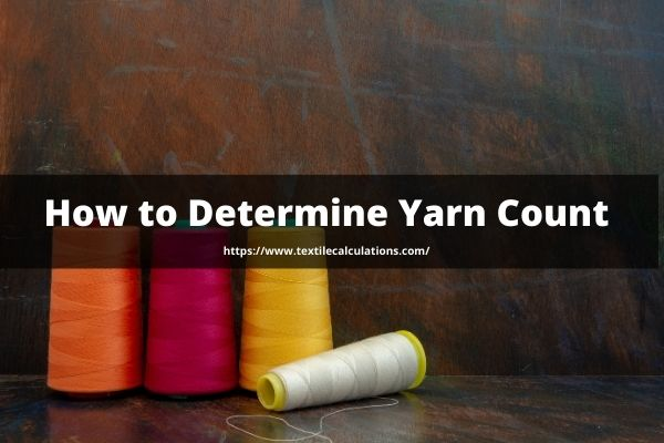 How to Determine Yarn Count