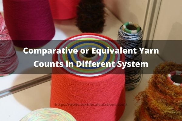 Comparative or Equivalent Yarn Counts in Different System