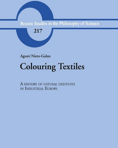 Colouring Textiles-A History of Natural Dyestuffsin Industrial Europe