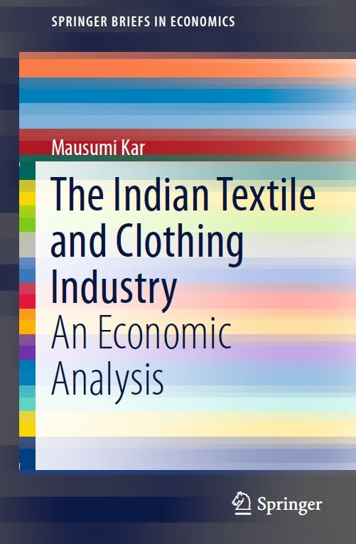 The Indian Textile and Clothing Industry - An Economic Analysis