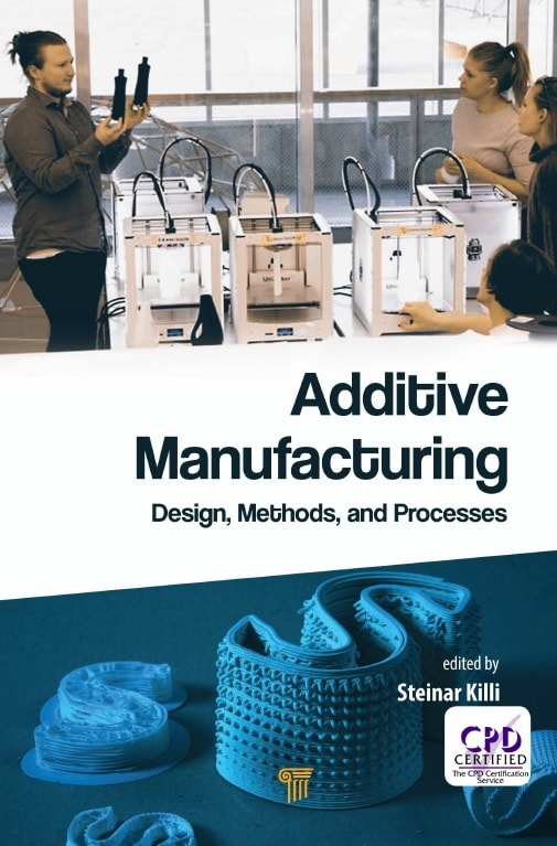 Additive Manufacturing - Design, Methods, and Processes