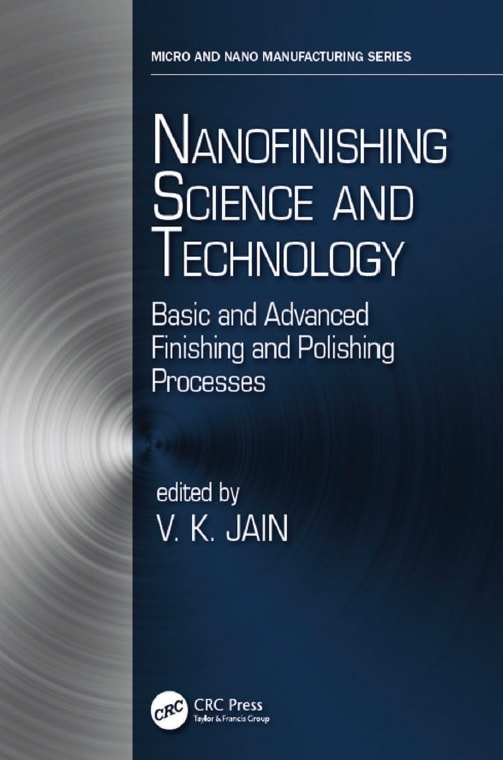 Nanofinishing science and technology basic and advanced finishing and polishing processes