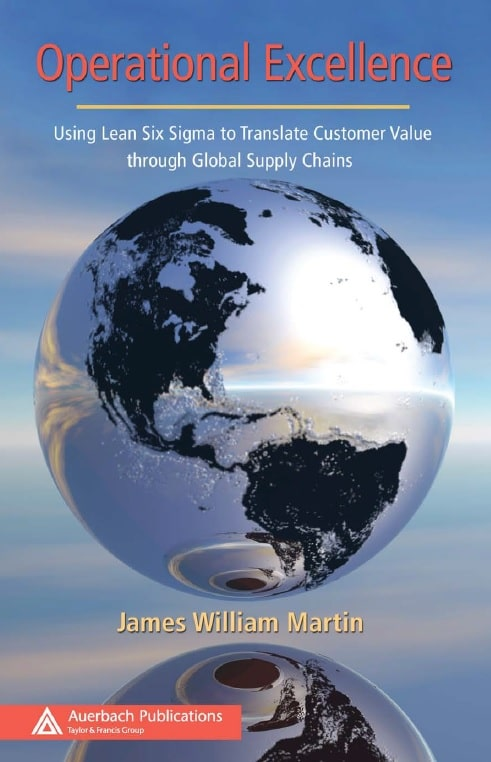 Operational Excellence - Using Lean Six Sigma to Translate Customer Value through Global Supply Chains