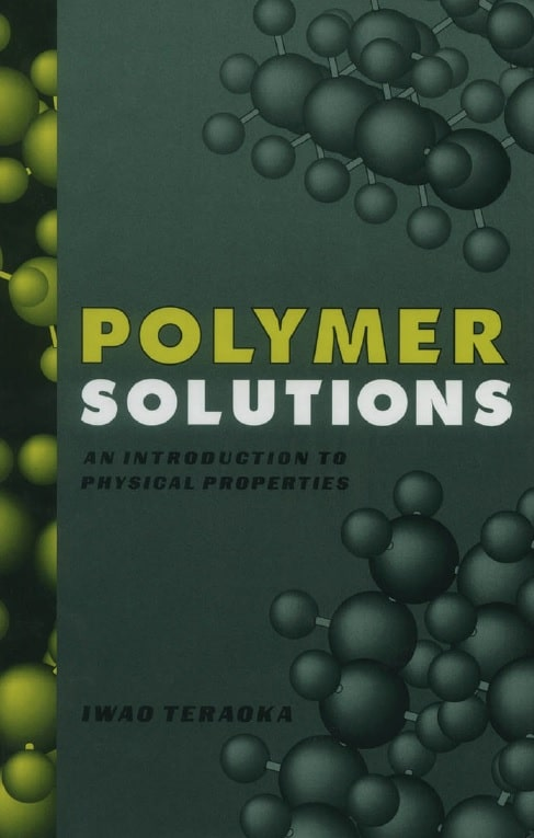 Polymer Solutions_ An Introduction to Physical Properties