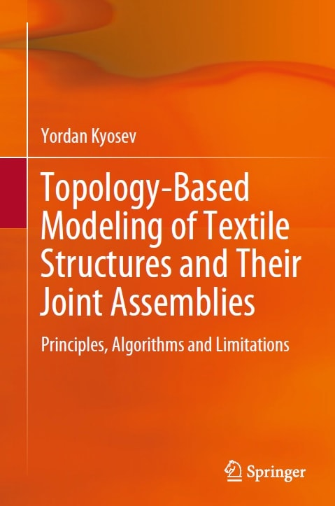 Topology-Based Modeling of Textile Structures and Their Joint Assemblies_ Principles, Algorithms and Limitations