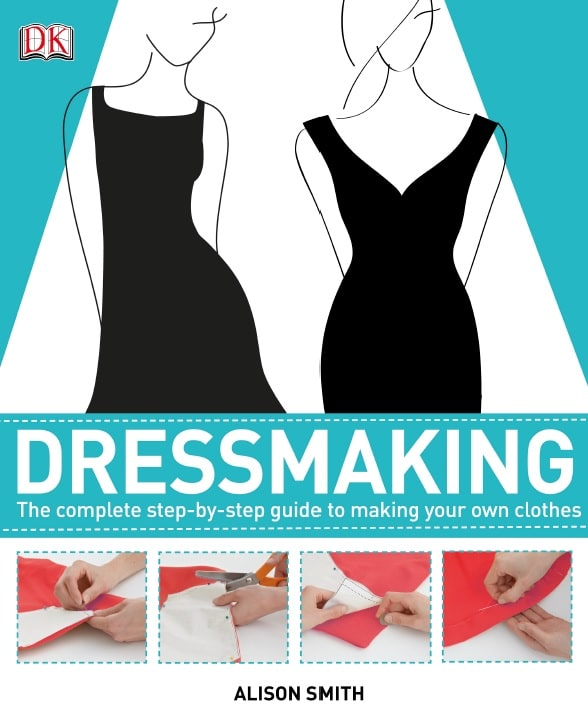 Dressmaking-The complete step-by-step guide to making your own clothes