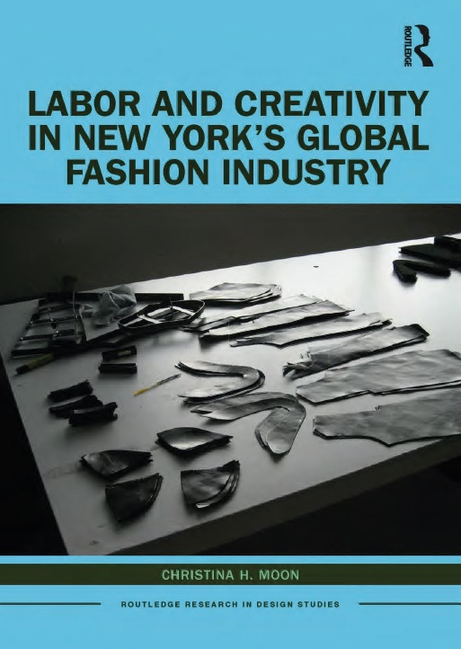 Labor and Creativity in New York%u2019s Global Fashion Industry