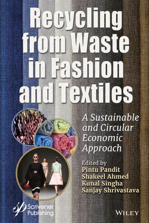 Recycling from Waste in Fashion and Textiles_ A Sustainable and Circular Economic Approach