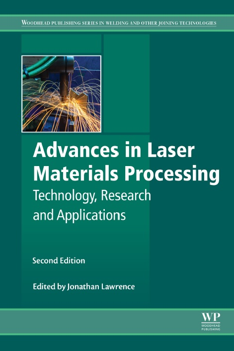 Advances in Laser Materials Processing_ Technology, Research and Applications