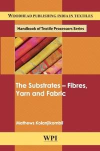 The substrates_ fibres, yarn and fabrics