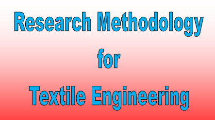 Flow Chart of Research Methodology for Textile Engineering