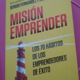 Misión Emprender: 70 Hábitos para alcazar el éxito.
