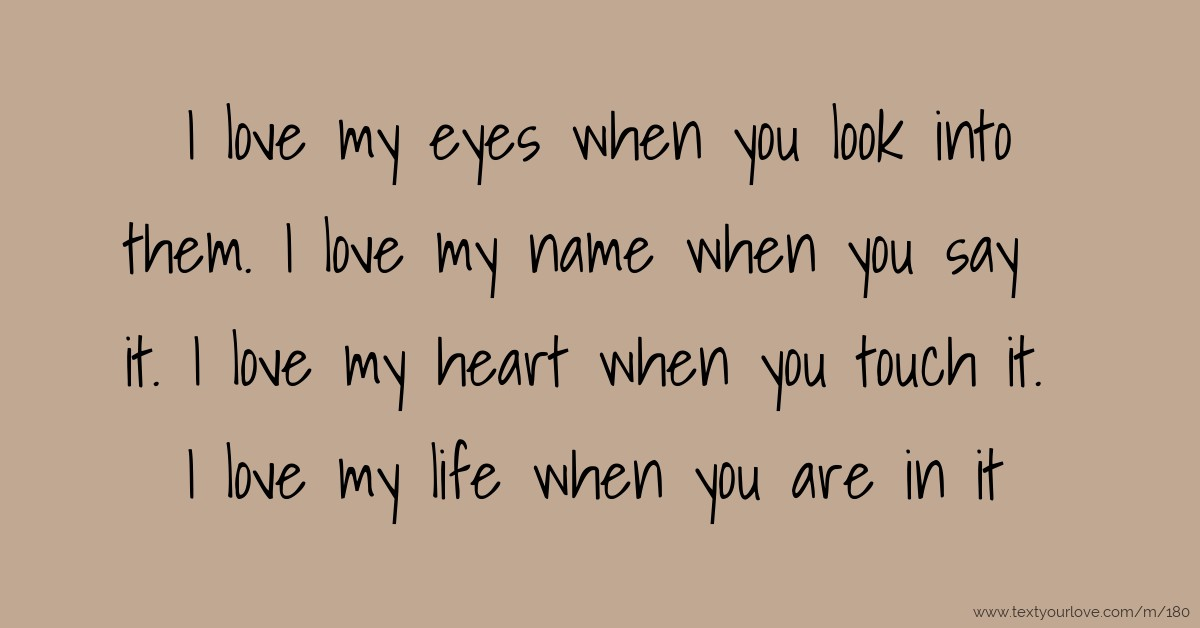 Cute And Romantic Wallpapers Feel Them I Love My Eyes When You Look Into Them I Love My Name