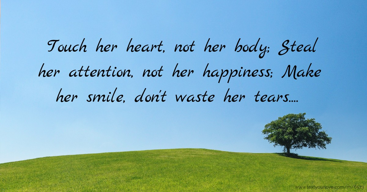 Beautiful Wallpapers With Heartfelt Quotes Touch Her Heart Not Her Body Steal Her Attention