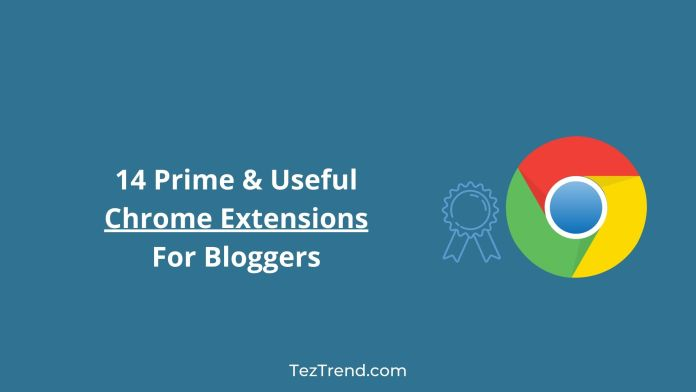 14 Prime Chrome Extensions For Bloggers