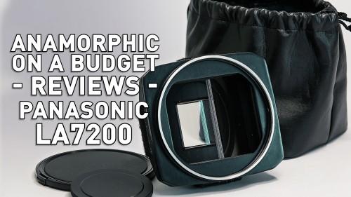 Anamorphic on a Budget - Panasonic LA7200