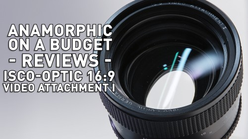 Anamorphic on a Budget - Isco-Optic 16:9 Video Attachment I