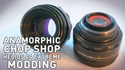 Anamorphic Chop Shop - Helios 44 Extreme Modding
