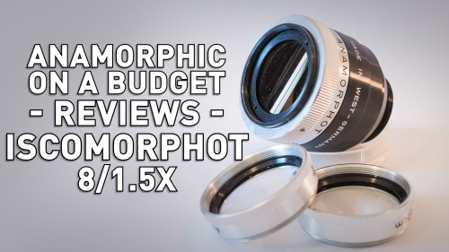 Anamorphic on a Budget - Iscomorphot 8/1.5x
