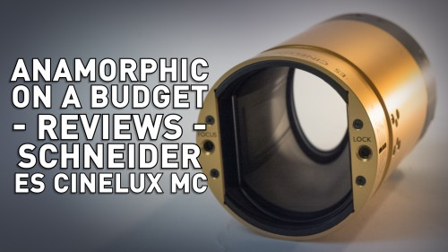 Anamorphic on a Budget - Schneider ES Cinelux MC 2x Anamorphic