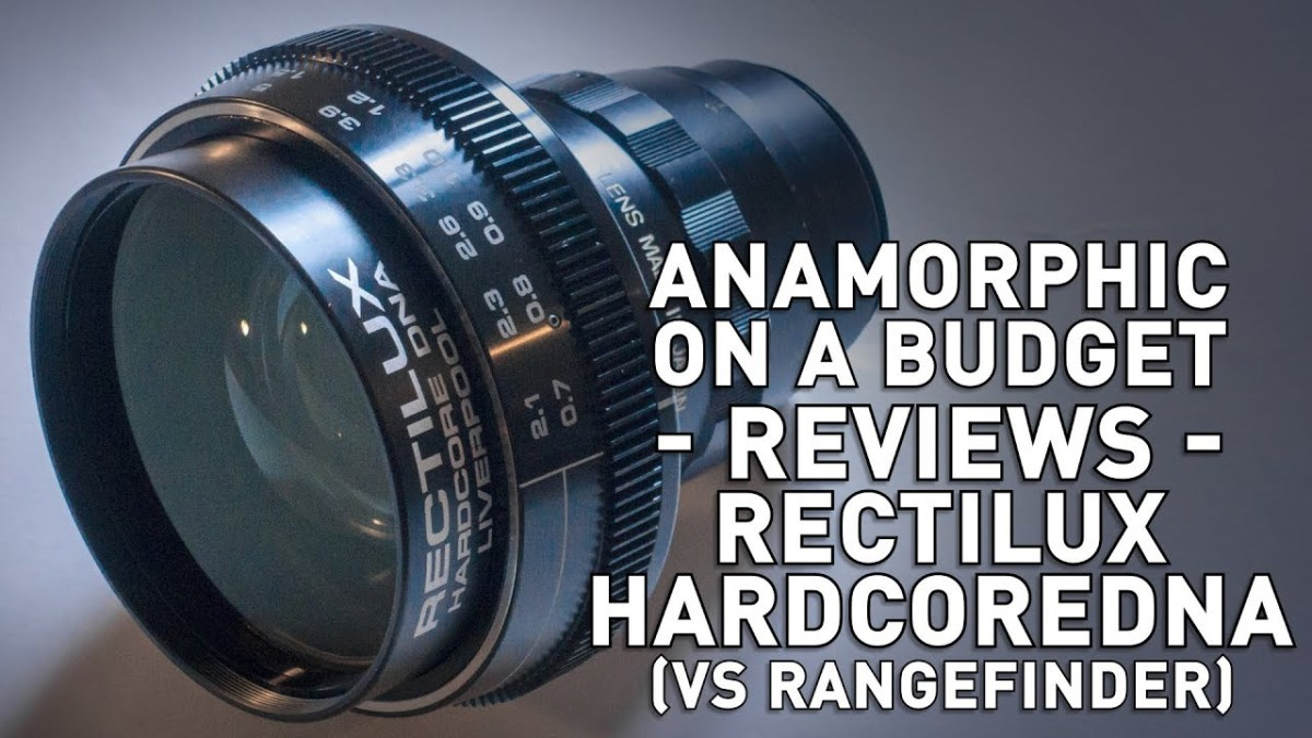 Anamorphic on a Budget - Rectilux HardcoreDNA