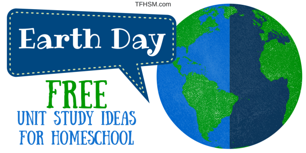 Free Earth Day Unit Study Ideas for Frugal Homeschooling