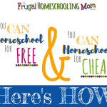 You CAN homeschool for free and cheap tight budget from The Frugal Homeschooling Mom f