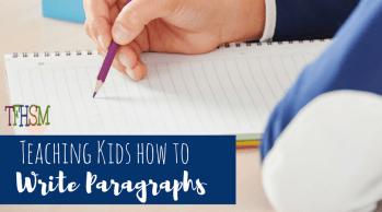 how to teach homeschool children how to write paragraphs