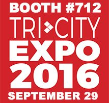 Please Stop by TFM's Booth #712 at the Tri-City Expo!
