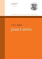 T. H. L. Parker: Jean Calvin – Životopis