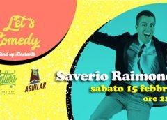 Il secondo appuntamento firmato Let's comedy, la prima rassegna itinerante di stand up comedy al Sud Italia, vedrà salire sul palco il comico romano Saverio Raimondo