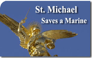 Incredible Miracle: U.S. Marine Saved by Saint Michael