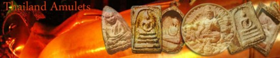 Thailand Amulets - sacred amulets from Thailands great temples and masters - ancient and modern