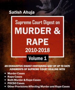 Supreme Court Digest on MURDER & RAPE 2010-2018 – Volume 1