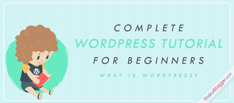 What is Wordpress - Wordpress tutorial   Thakur Blogger