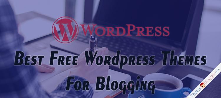 Best free wordpress themes for blogging - Thakur Blogger