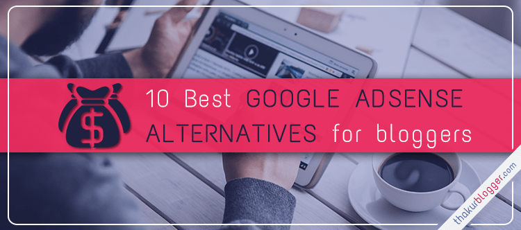 10 Best Google Adsense Alternative 2016 - Thakur Blogger
