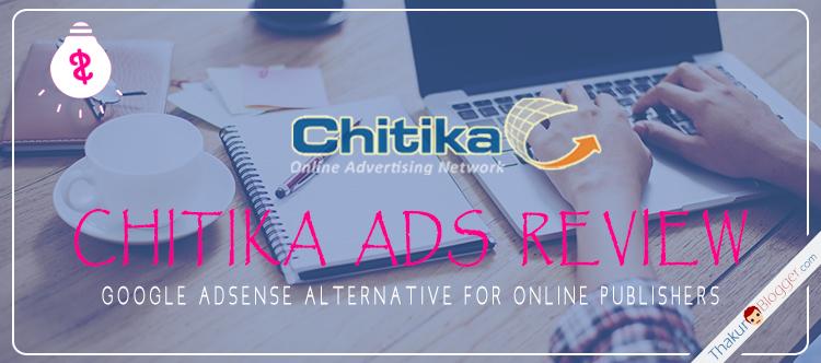 Chitika Ads Review - Best Adsense alternative | Thakur Blogger