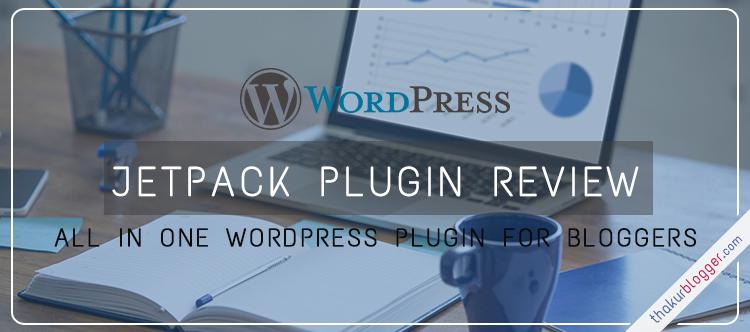Jetpack wordpress plugin review - Thakur Blogger