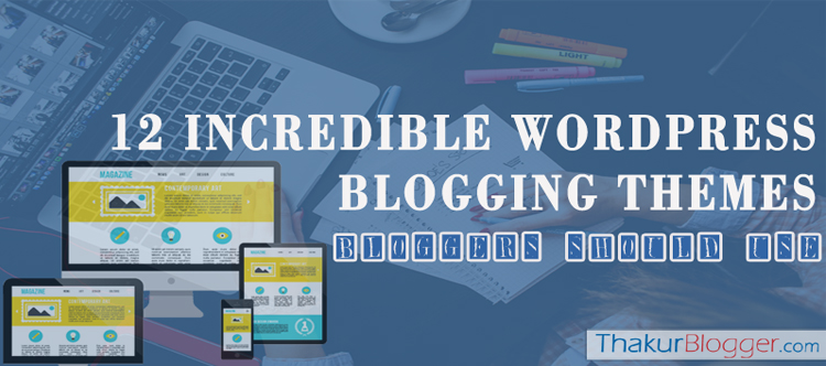 Free wordpress blog themes for bloggers in 2016 - Thakur Blogger