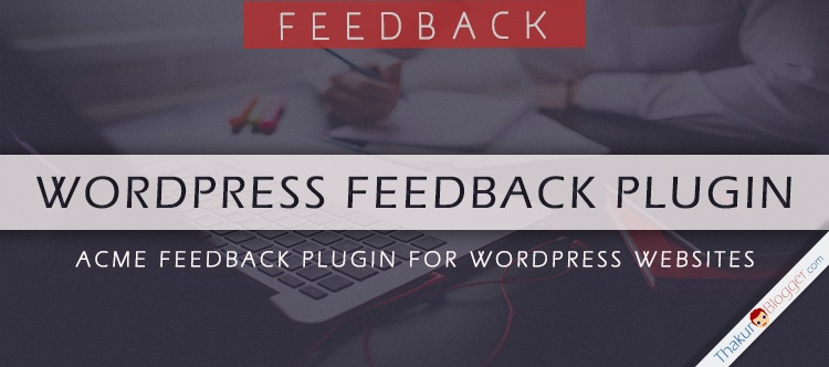 Wordpress ACME Feedback Plugin for website - Thakur Blogger