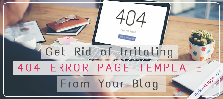 How to Customize or Edit 404 Error Page in Wordpress - Thakur Blogger