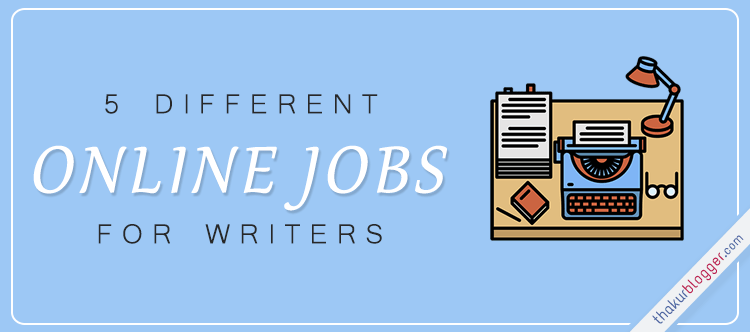 5 Different Online Jobs for Writers