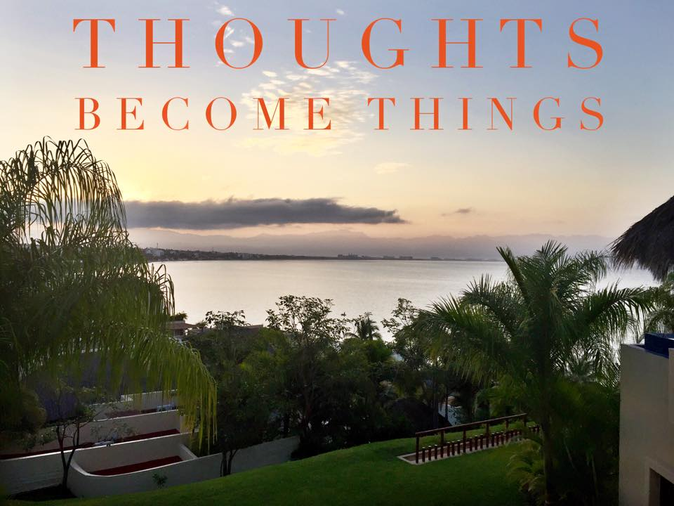 Thoughts Become Things Picture Quote