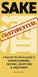 Sake Confidential by John Gauntner