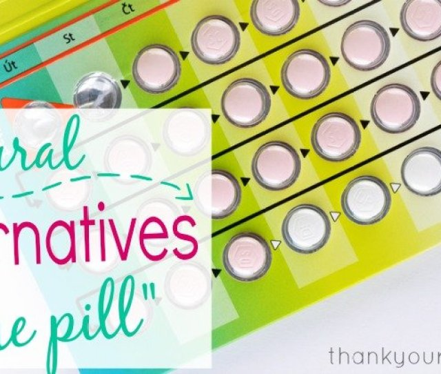Natural Birth Control Alternatives To The Pill