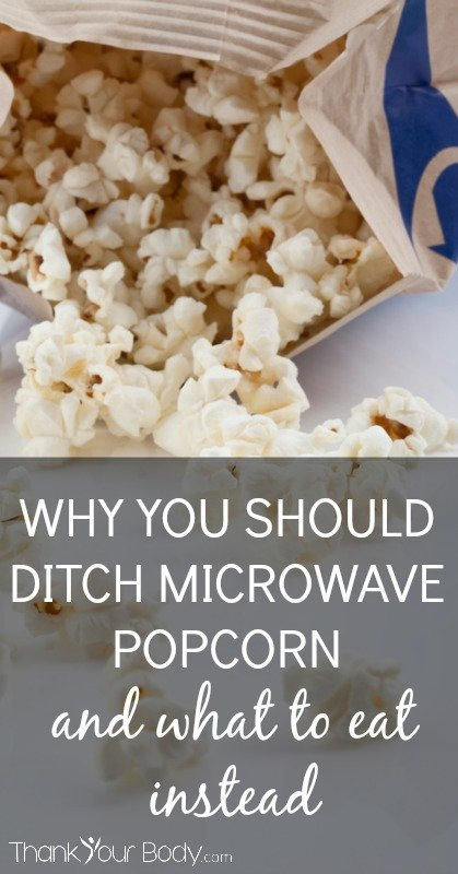 why you should ditch microwave popcorn