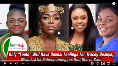 Men who erect at Mzbel Tracey Boakye Afia Schwarzenegger and Gloria Kani are wizards