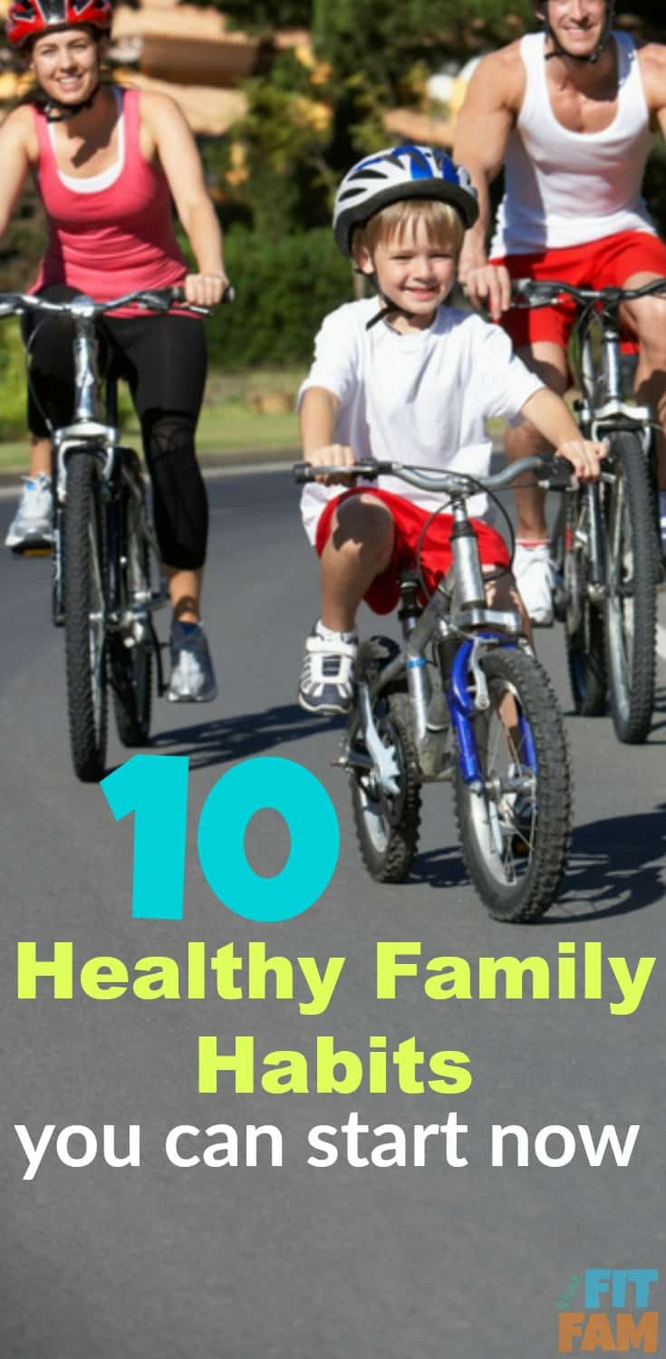 10 healthy family habits! great ideas to get the whole family healthier! I love the 5th one!