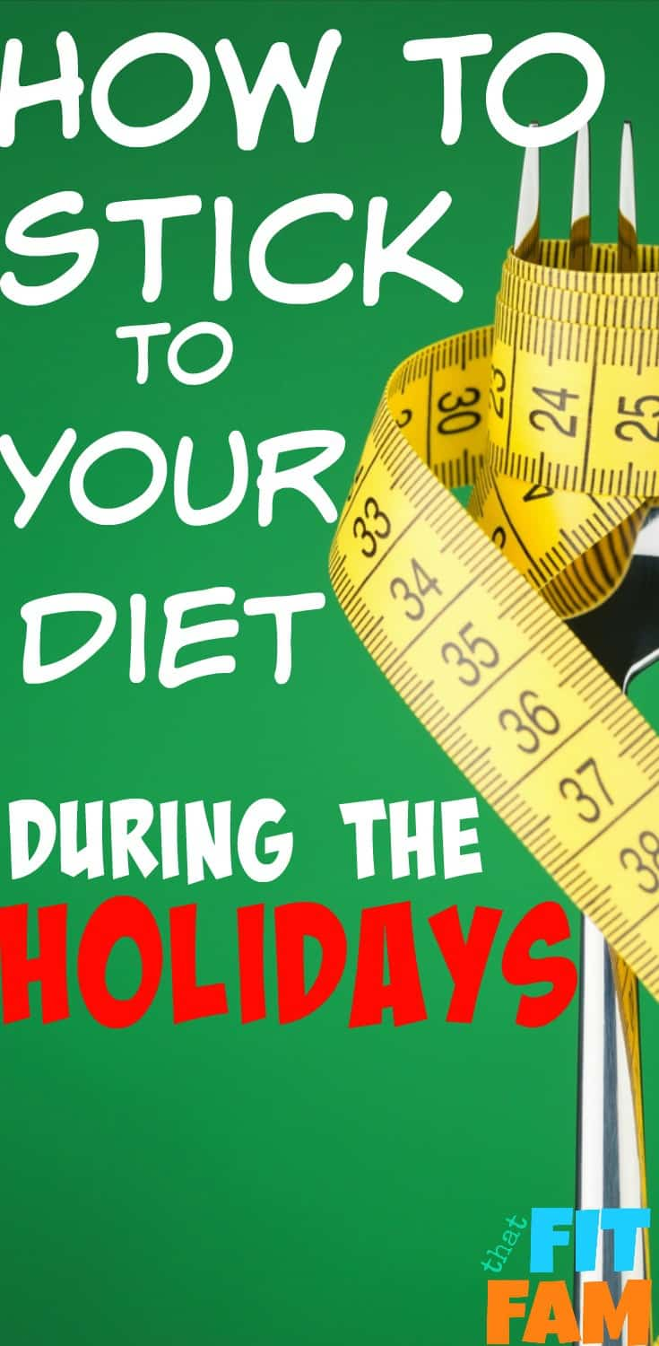 best tips to help you stick to your diet during the holidays so you can avoid holiday weight gain! keep working to lose weight!